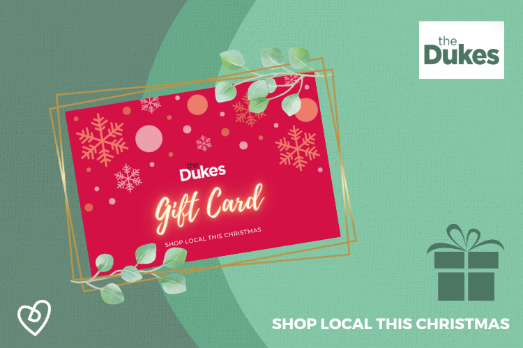 Treat your loved ones to a Dukes Gift Card